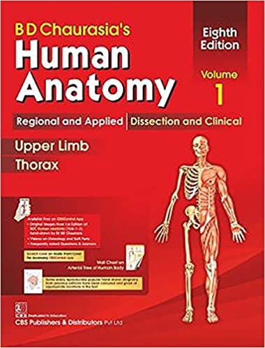 B.d. Chaurasia's Human Anatomy, Vol-1, 8/e Regional & Applied Dissection & Clinical Upper Limb & Thorax With Cd & Wall Chart